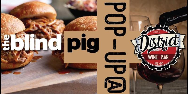 Blind Pig Pop-Up at District Wine Bar